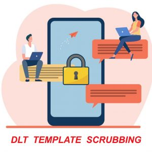 DLT Template scrubbing Go live – 01st April 2021